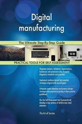 Digital Manufacturing the Ultimate Step-By-Step Guide by Gerardus Blokdyk image