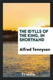 The Idylls of the King, in Shorthand by Alfred Tennyson image