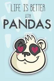 Life Is Better With Pandas by Bendle Publishing image