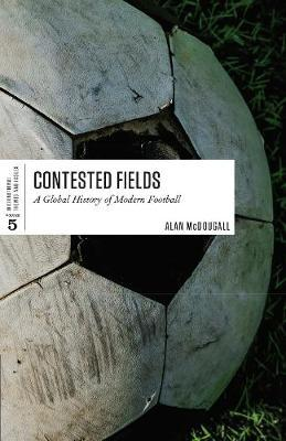 Contested Fields by Alan McDougall