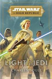 Star Wars: Light of the Jedi (The High Republic) by Charles Soule