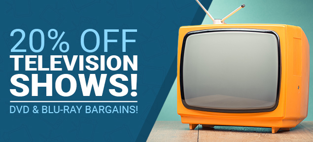 20% off TV Shows on DVD & Blu-ray!