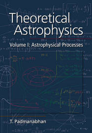 Theoretical Astrophysics: Volume 1 by T Padmanabhan