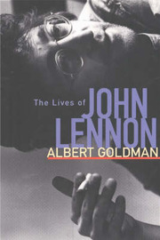 The Lives of John Lennon by Albert Goldman