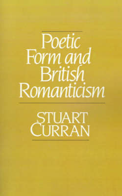 Poetic Form and British Romanticism by Stuart Curran image