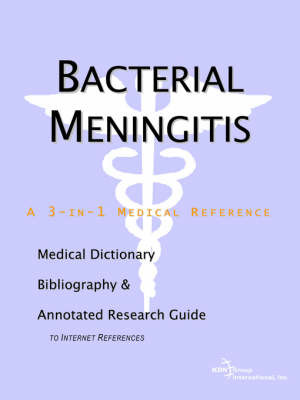 Bacterial Meningitis - A Medical Dictionary, Bibliography, and Annotated Research Guide to Internet References by ICON Health Publications image