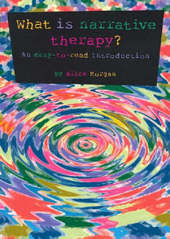 What is Narrative Therapy?: An Easy to Read Introduction by Alice Morgan