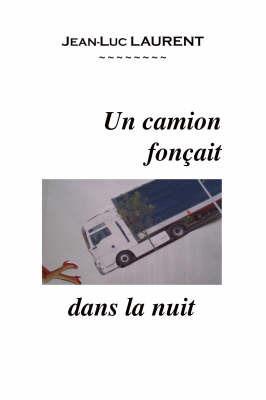 Un Camion Foncait Dans La Nuit by Jean-Luc Laurent