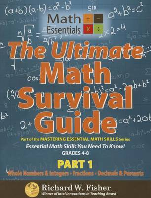 The Ultimate Math Survival Guide Part 1 by Richard Fisher