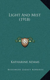 Light and Mist (1918) by Katharine Adams
