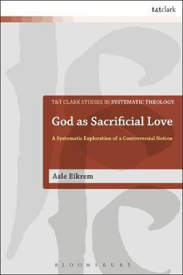 God as Sacrificial Love by Asle Eikrem