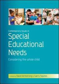 Contemporary Issues in Special Educational Needs: Considering the Whole Child by David Armstrong
