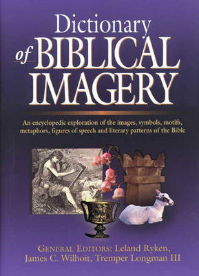Dictionary of Biblical Imagery by Leland Ryken