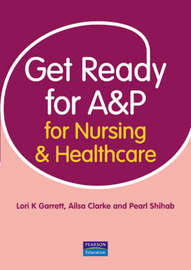 Get Ready for A&P for Nursing and Healthcare by Lori K Garrett image