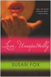 Love, Unexpectedly by Susan Fox image