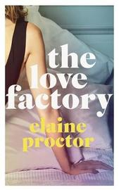 The Love Factory by Elaine Proctor image
