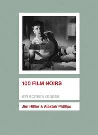 100 Film Noirs by Jim Hillier image
