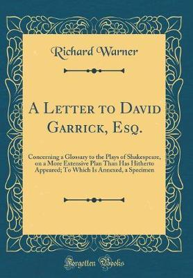 A Letter to David Garrick, Esq. by Richard Warner