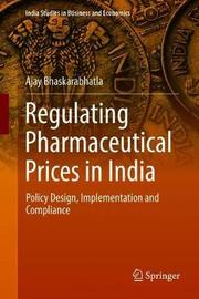 Regulating Pharmaceutical Prices in India by Ajay Bhaskarabhatla