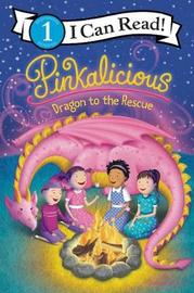 Pinkalicious: Dragon to the Rescue by Victoria Kann