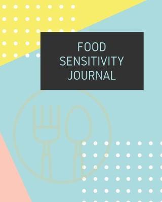 Food Sensitivity Journal by Wellness Journal