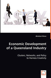 Economic Development of a Queensland Industry by Abraham Ninan