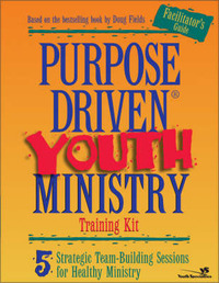 Purpose-driven Youth Ministry Training Kit: 5 Strategic Team-building Sessions for Healthy Ministry: Facilitator's Guide by Doug Fields image
