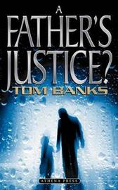 A Father's Justice? by Tom Banks image