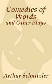 Comedies of Words and Other Plays by Arthur Schnitzler image