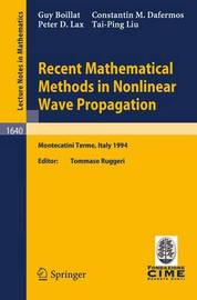 Recent Mathematical Methods in Nonlinear Wave Propagation by Guy Boillat