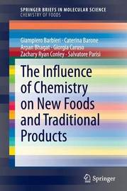 The Influence of Chemistry on New Foods and Traditional Products by Giampiero Barbieri