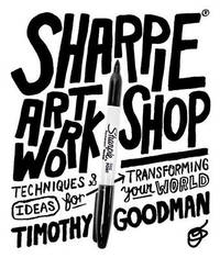 Sharpie Art Workshop by Timothy Goodman