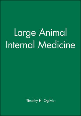 Large Animal Internal Medicine by Timothy H. Ogilvie