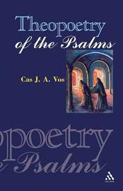 Theopoetry of the Psalms by C.J.A. Vos image
