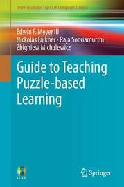 Guide to Teaching Puzzle-based Learning by Edwin F Meyer