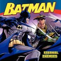 Batman Classic: Eternal Enemies by John Sazaklis