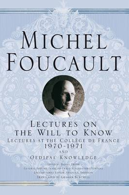 Lectures on the Will to Know by Michel Foucault