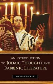 An Introduction to Judaic Thought and Rabbinic Literature by Martin Sicker