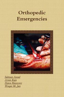 Orthopedic Emergencies by Salman Assad