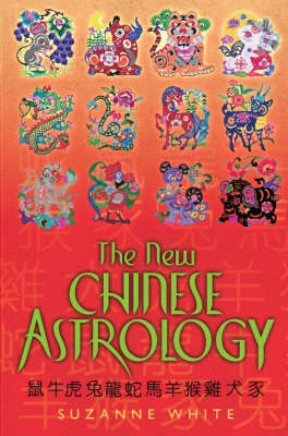 The New Chinese Astrology by Suzanne White image