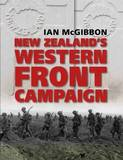 New Zealands Western Front Campaign by Ian McGibbon