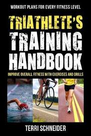 Triathlete's Training Handbook by Terri Schneider