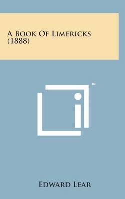 A Book of Limericks (1888) by Edward Lear