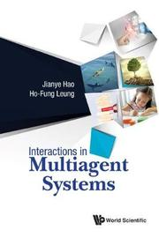 Interactions In Multiagent Systems by Jianye Hao