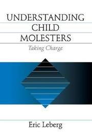 Understanding Child Molesters by Eric Leberg