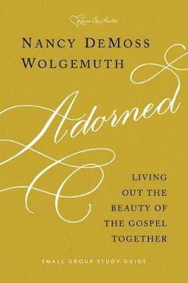 Adorned Study Guide by Nancy DeMoss Wolgemuth