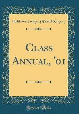 Class Annual, '01 (Classic Reprint) by Baltimore College of Dental Surgery image