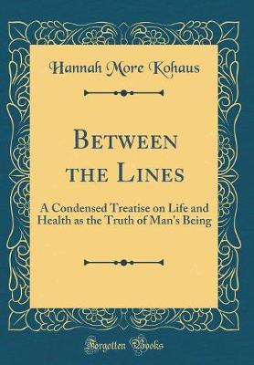 Between the Lines by Hannah More Kohaus