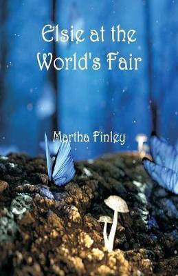 Elsie at the World's Fair by Martha Finley image
