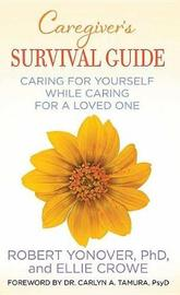 Caregiver's Survival Guide by Robert Yonover